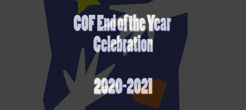 COF End of Year Celebration2020/2021